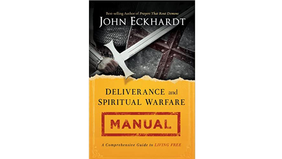 Deliverance And Spiritual Warfare Manual By John Eckhardt Manual Guide